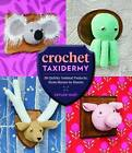 Crochet Taxidermy by Taylor Hart (Paperback, 2016)