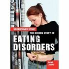 The Hidden Story of Eating Disorders by Sarah Levete (Hardback, 2016)