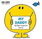 Mr Men: My Daddy by Roger Hargreaves (Paperback, 2017)