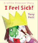I Feel Sick! by Tony Ross (Paperback, 2015)