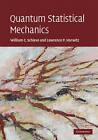 Quantum Statistical Mechanics by William C Schieve, Lawrence P Horwitz (Hardback, 2009)