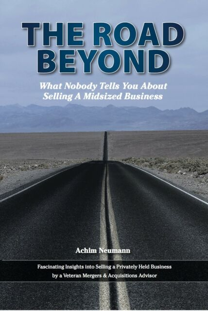 The Road Beyond - What Nobody Tells You About Selling a Midsized Business