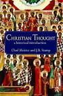 Christian Thought: A Historical Introduction by James Stump, Chad Meister (Paperback, 2010)