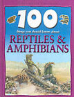 100 Things About Reptiles and Amphibians by Ann Kay (Hardback, 2001)