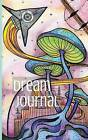 Dream Journal Diary: Write, Sketch and Color Your Dreams by Lightburst Media (Paperback / softback, 2016)