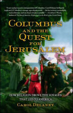 Columbus and the Quest for Jerusalem : How Religion Drove the Voyages That Led to America by Carol Delaney (Trade Paper)