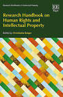 Research Handbook on Human Rights and Intellectual Property by Edward Elgar Publishing Ltd (Paperback, 2016)