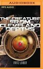 The Creature from Cleveland Depths by Fritz Leiber (CD-Audio, 2016)