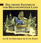 Das große Sagenbuch vom Braunschweiger Land von Hanns H. Schmidt (1996, Gebundene Ausgabe)