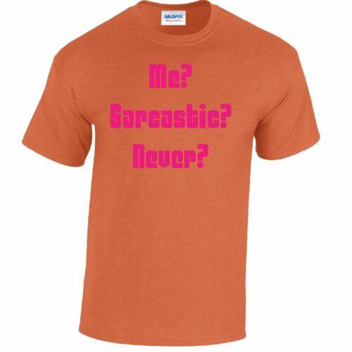 Me Sarcastic Never Mens Tee Funny Party Joke Slogan Adult T-Shirt