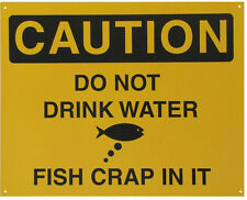 Vintage Replica Tin Metal Sign Caytion Do Not water fish crap in work shop 98232
