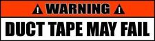 Warning Sign Duct Tape May Fail Decal (2 PACK) ZM 025