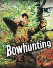 Bowhunting by Thomas K Adamson (Hardback, 2010)