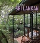 The New Sri Lankan House by Sebastian Posingis, Robert Powell (Hardback, 2015)