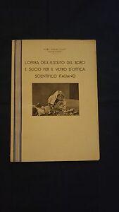 Ginori-Conti-L-039-opera-dell-039-istituto-del-boro-e-silicio-per-il-vetro-d-039-ottica-1937