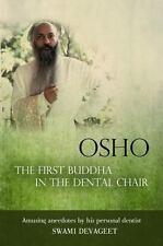 Osho: The First Buddha in the Dental Chair - Swami Devageet