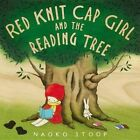 Red Knit Cap Girl and the Reading Tree by Naoko Stoop (Hardback, 2014)