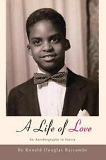 A Life of Love : An Autobiography in Poetry by Ronald Douglas Bascombe (2013,...