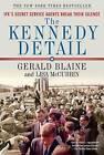 The Kennedy Detail: JFK's Secret Service Agents Break Their Silence by Gerald Blaine (Paperback / softback)