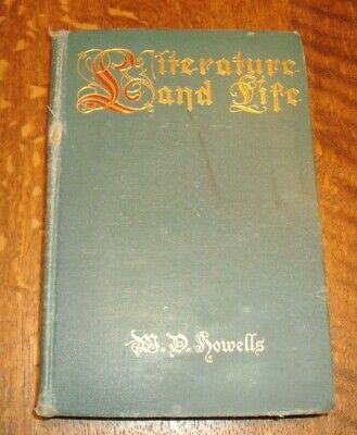 Antique Book 'literature And Life' Studies By W D Howells (harper & Bros.1902)