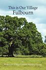 This is Our Village, Fulbourn by Fulbourn Village Library Writing Group (Paperback, 2011)