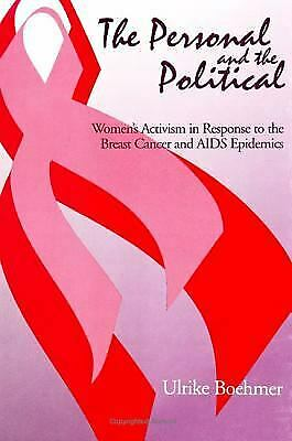 Personal and the Political : Women's Activism in Response to the Breast Cancer a