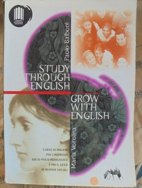 STUDY THROUGH ENGLISH GROW WITH ENGLISH - P.BALBONI e M.VOLTOLINA - COLONNA