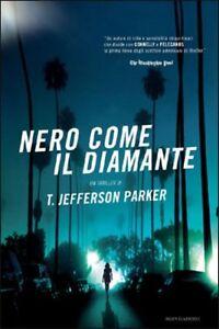 Nero-come-il-diamante-Thriller-di-T-Jefferson-Parker-Rilegato-Mondadori