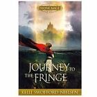 Stone Mage Wars, Book 1 : Journey to the Fringe by Kelli S. Nielson (2011, Hardcover)