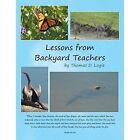 Lessons from Backyard Teachers by Thomas D Logie (Paperback / softback, 2014)