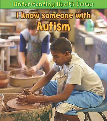 I Know Someone with Autism. Sue Barraclough (Understanding Health-ExLibrary