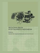Regionalism in Post-Suharto Indonesia (2009, Paperback)
