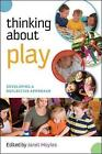 Thinking about Play: Developing a Reflective Approach: Developing a Reflective Approach by Janet Moyles (Paperback, 2010)