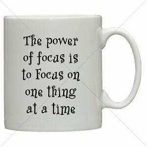 power of focus inspirational work mug new mugs quotes friend