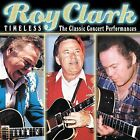Timeless: The Classic Concert Performances by Roy Clark (CD, 2008, VarŠse Sarabande (USA))