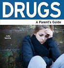 Drugs: A Parent's Guide by Judy Mackie (Paperback, 2004)