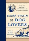 Mark Twain for Dog Lovers: True and Imaginary Adventures with Man's Best Friend by Rowman & Littlefield (Hardback, 2016)