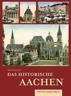 Das historische Aachen von Paul Wietzorek (2012, Gebundene Ausgabe)