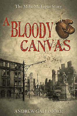 A Bloody Canvas - The Mike McTigue Story-ExLibrary