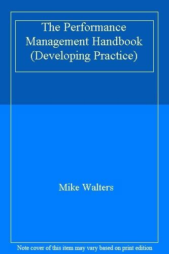 The Performance Management Handbook (Developing Practice) By Mike Walters