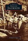Around Jackson by Richard N Johnson (Paperback / softback, 1995)