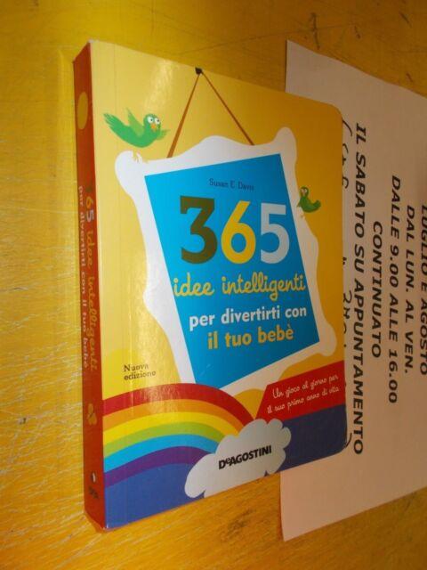 365 IDEE INTELLIGENTI PER DIVERTIRTI CON IL TUO BEBè 2012 DE AGOSTINI GIOCO ANNO