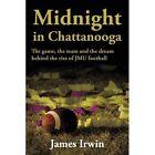 Midnight in Chattanooga Irwin Authorhouse Paperback / Softback 9781449081898