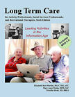 Long-Term Care for Activity Professionals, Social Services Professionals, and Recreational Therapists Sixth Edition by Mary Anne Weeks, Elizabeth Best-Martini, Priscilla Wirth (Paperback / softback, 2010)
