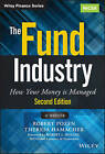 The Fund Industry: How Your Money is Managed by Don T. Phillips, Theresa Hamacher, Robert C. Pozen (Hardback, 2015)