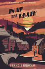 In at the Death by Francis Duncan (Paperback, 2016)