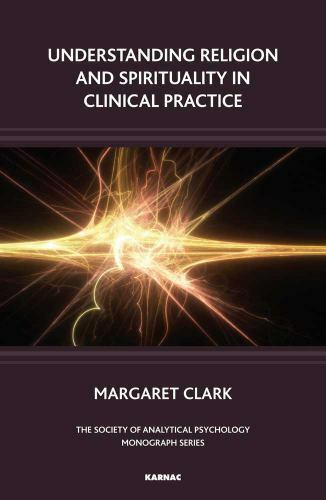 Understanding Religion and Spirituality in Clinical Practice [The Society of Ana 5