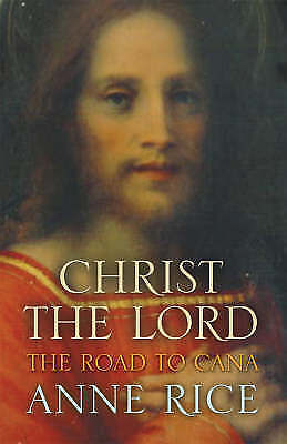 """VERY GOOD"" Christ the Lord The Road to Cana (Christ the Lord 2), Rice, Anne, Bo"