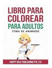Libro para Colorear para Adultos : Tema de Animado by Happy Vale Publishing...