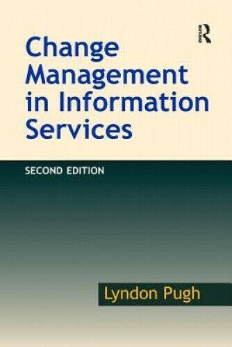 Change Management in Information Services by Lyndon Pugh